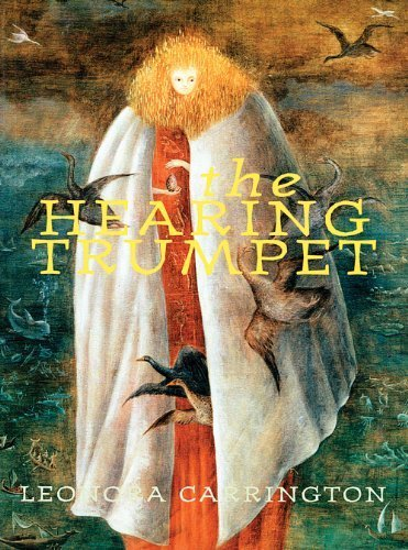 The Hearing Trumpet by Carrington, Leonora (2004) Paperback