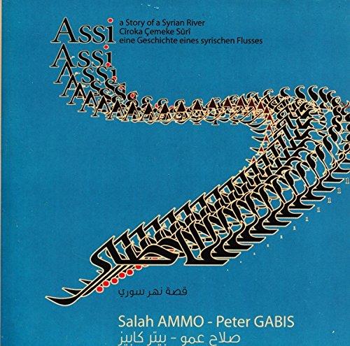 Assi-Eine Geschichte Eines Syrischen Flusses