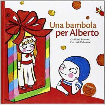 Una Bambola Per Alberto. Ediz. Illustrata