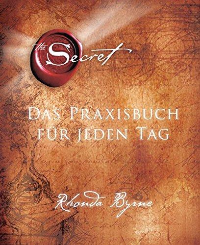 The Secret - Das Praxisbuch für jeden Tag