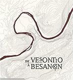 De Vesontio à Besançon