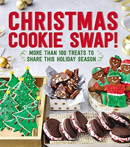 Christmas Cookie Swap!: More Than 100 Treats to Share this Holiday Season by Oxmoor House (2016-09-20)