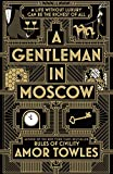 Front cover for the book A Gentleman in Moscow by Amor Towles