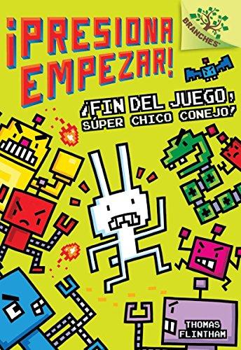 ¡presiona Empezar! #1: ¡fin del Juego, Súper Chico Conejo! (Game Over, Super Rabbit Boy!): Un Libro de la Serie Branches por Thomas Flintham
