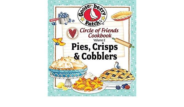 Circle of Friends: 25 Pie Crisp & Cobbler eBook: Gooseberry Patch ...