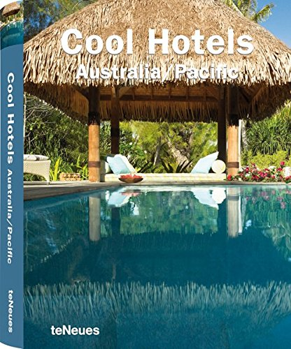 Cool hotels Australia/Pacific par Martin nicholas Kunz