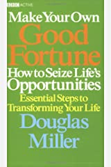 Make Your Own Good Fortune: How to Seize Opportunities Paperback