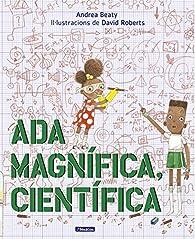 Ada Magnífica, científica par  Andrea Beaty/David Roberts