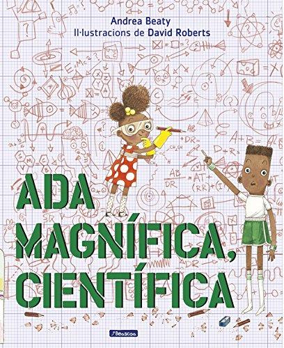 Ada Magnífica, científica (Petits creatius) por Andrea Beaty