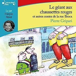 Le géant aux chaussettes rouges, et autres contes de la rue Broca (Contes de la rue Broca)