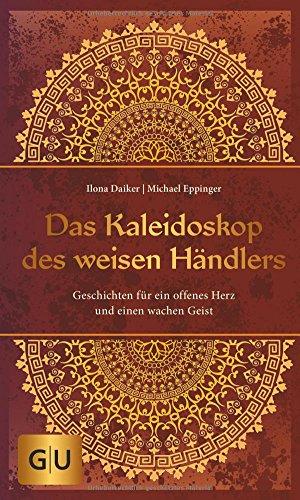 Buchcover Das Kaleidoskop des weisen Händlers: Geschichten für ein offenes Herz und einen wachen Geist (GU Mind & Soul Einzeltitel)