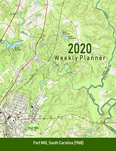 2020 Weekly Planner: Fort Mill, South Carolina (1968): Vintage Topo Map Cover -