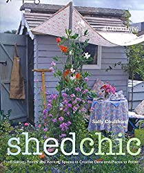 [(Shed Chic : Outdoor Buildings for Work, Rest and Play)] [By (author) Sally Coulthard] published on (April, 2009)