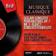 Leclair: Concerto pour hautbois, Op. 7 No. 3 - Blavet: Concerto pour flûte (Mono Version)