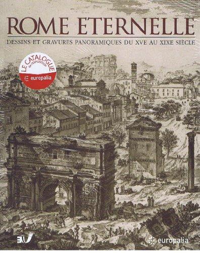 Rome éternelle: dessins et gravures panoramiques du XVe au XIXe siècle par Mario Gori Sassoli, Alessandro Cartocci, Barbara Jatta