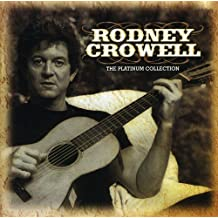 Rodney Crowell - The Platinum Collection (International Release)