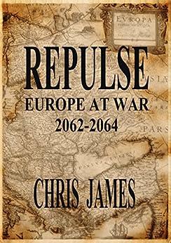 Repulse: Europe at War 2062-2064 (English Edition)