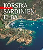 Korsika, Sardinien, Elba: Häfen und Küsten von oben - Martin Muth