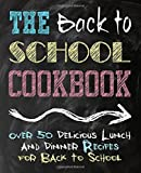Best Back To School Books - The Back to School Cookbook: Over 50 Delicious Review