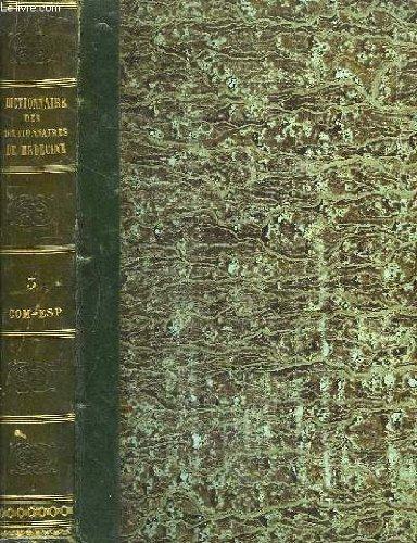 Dictionnaire des dictionnaires de médecine, français et étrangers, tome 2 : com - esp
