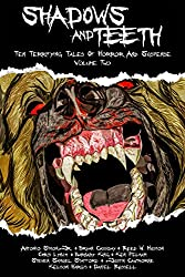 Shadows And Teeth, Volume 2: Ten Terrifying Tales Of Horror And Suspense