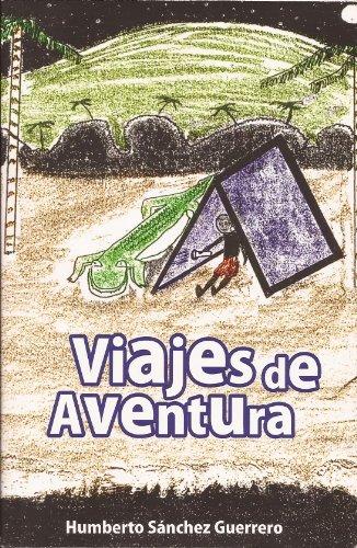 Viajes de Aventura por HUMBERTO SÁNCHEZ GUERRERO