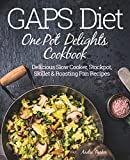 GAPS Diet One Pot Delights Cookbook: Delicious Slow Cooker, Stockpot, Skillet & Roasting Pan Recipes (English Edition)