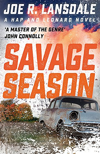 Savage Season: Hap and Leonard Book 1 (Hap and Leonard Thrillers) por Joe R. Lansdale