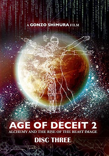 AGE OF DECEIT 2: Alchemy and the Rise of the Beast Image (Disc Three) (Image Alchemy)