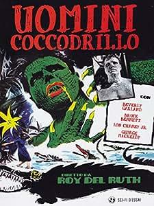 Gli Uomini Coccodrillo (Dvd)