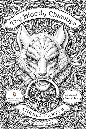 The Bloody Chamber: And Other Stories: 75th-Anniversary Edition (Penguin Classics Deluxe Edition) by Angela Carter (2015-05-26)