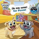 Say Please! / ¡di Por Favor! (English-Spanish) (Disney Puppy Dog Pals) (Disney Bilingual)