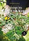 Cuisiner les plantes sauvages d'Auvergne par de Mahé