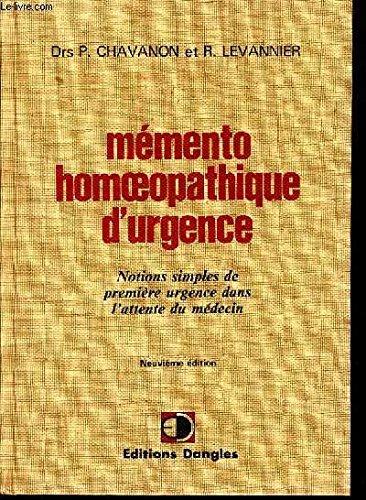 Mémento homéopathique d'urgence : Notions simples de première urgence dans l'attente du médecin