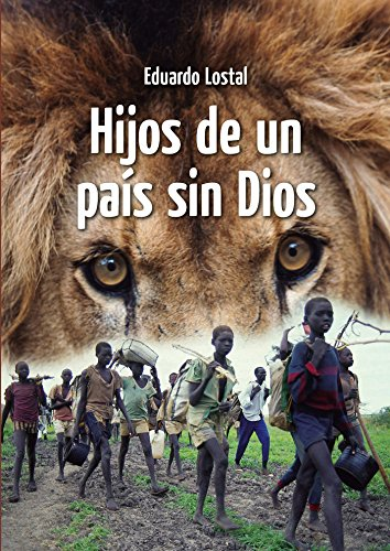 HIJOS DE UN PAIS SIN DIOS por EDUARDO LOSTAL PIÑERO