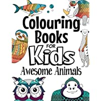 Colouring Books For Kids Awesome Animals: For Kids Aged 7+