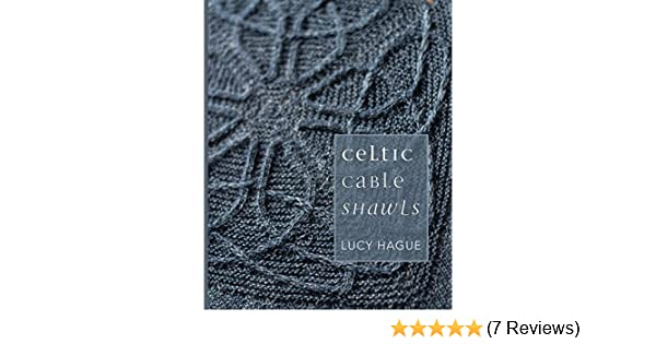 Celtic Cable Shawls: Amazon.de: Lucy Hague: Fremdsprachige Bücher