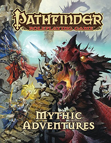Pathfinder Roleplaying Game: Mythic Adventures (Game Pathfinder Roleplaying)