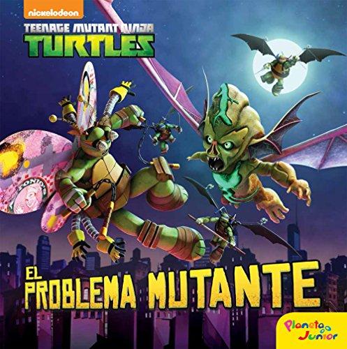 Las Tortugas Ninja. El problema mutante: Cuento