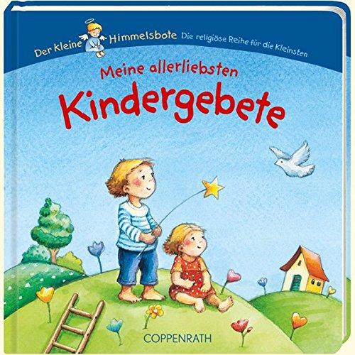 Meine allerliebsten Kindergebete (Der Kleine Himmelsbote) (Bücher für die Kleinsten)