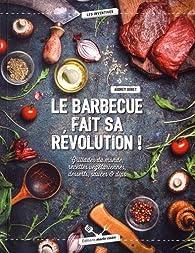 Le barbecue fait sa révolution ! par Audrey Doret