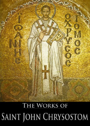 the-complete-works-of-saint-john-chrysostom-33-books-with-active-table-of-contents