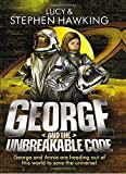 George and the Unbreakable Code (George's Secret Key to the Universe) by Hawking, Lucy, Hawking, Stephen (2014) Paperback