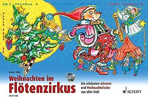 Weihnachten im Flötenzirkus: Die schönsten Advents- und Weihnachtslieder aus aller Welt. 1-2 Sopran-Blockflöten. Ausgabe mit