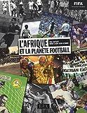 L'Afrique et la planète football / Paul Dietschy, David-Claude Kemo-Keimbou | Kemo-Keimbou, David-Claude. auteur