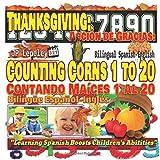 Thanksgiving: Counting Corns 1 to 20. Bilingual Spanish-English: Acción de Gracias: Contando Maíces 1 al 20. Bilingüe Español-Inglés