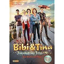 Bibi & Tina - Tohuwabohu total! -  Das Buch zum Film: Roman