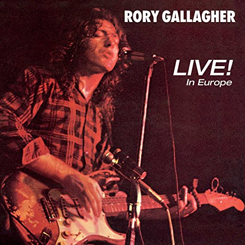 Rory Gallagher: Live! in Europe (Remastered 2017) (Audio CD)