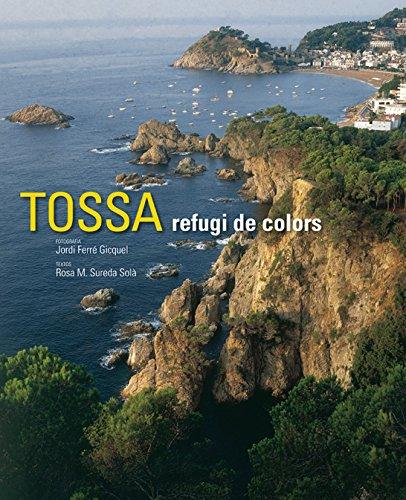 Tossa: Refugi de colors (Col·lecció Punt a punt) por Rosa M. Sureda