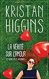 la v?rit? sur l amour et autres petits mensonges kristan higgins la nouvelle voix du roman feel good